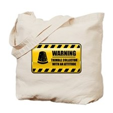 Warning Thimble Collector Tote Bag