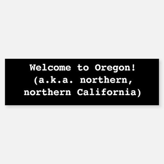 Welcome To Northern Northern Ca Bumper Bumper Bumper Sticker