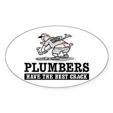 PLUMBERS CRACK Oval Decal