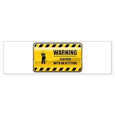 Warning Teacher Bumper Bumper Sticker
