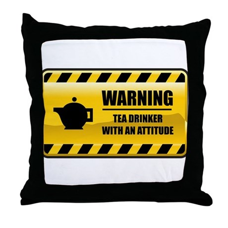 Warning Tea Drinker Throw Pillow