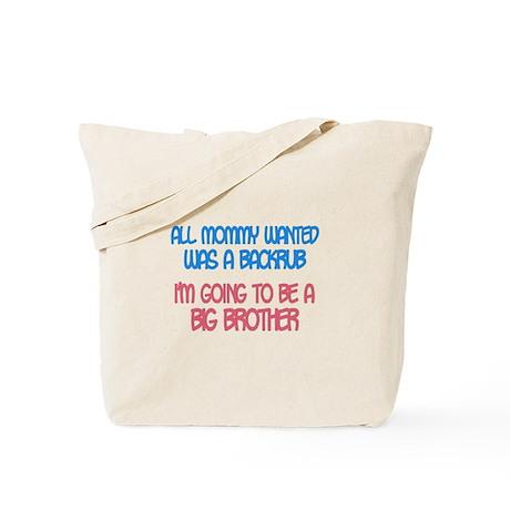 Mommy Wanted a Backrub - Big Tote Bag