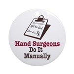 Funny Doctor Hand Surgeon Ornament (Round)