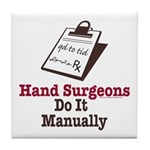 Funny Doctor Hand Surgeon Tile Coaster