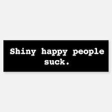 Shiny Happy People Suck Bumper Bumper Bumper Sticker