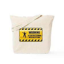 Warning Tai Chi Practitioner Tote Bag