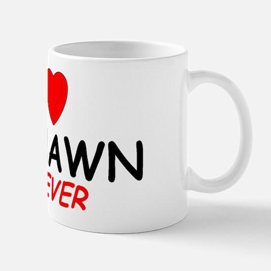 I Love Deshawn Forever - Mug