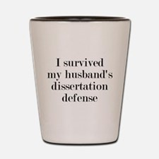 My Husband's Dissertation Defense Shot Glass