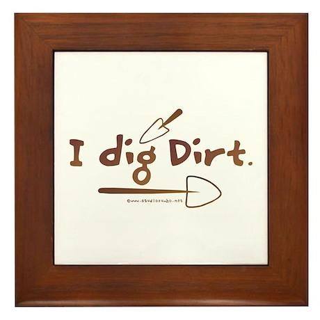 I Dig Dirt Framed Tile
