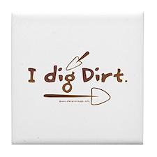 I Dig Dirt Tile Coaster