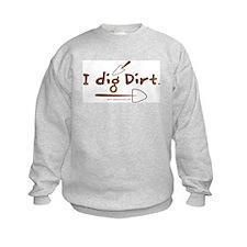 I Dig Dirt Sweatshirt