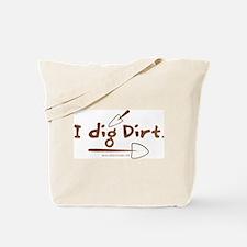 I Dig Dirt Tote Bag