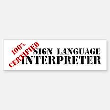 100% Certified Interpreter Bumper Bumper Bumper Sticker