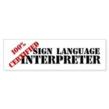 100% Certified Interpreter Bumper Bumper Sticker