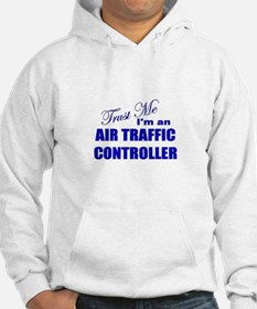 Trust Me I'm an Air Traffic C Hoodie