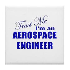 Trust Me I'm an Aerospace Eng Tile Coaster