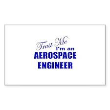 Trust Me I'm an Aerospace Eng Sticker (Rectangular