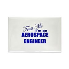 Trust Me I'm an Aerospace Eng Rectangle Magnet