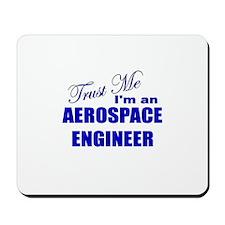 Trust Me I'm an Aerospace Eng Mousepad
