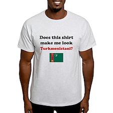 Make Me Look Turkmenistani T-Shirt