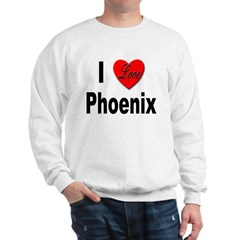 I Love Phoenix Sweatshirt