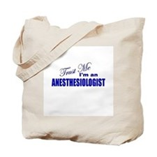 Trust Me I'm an Anesthesiolog Tote Bag