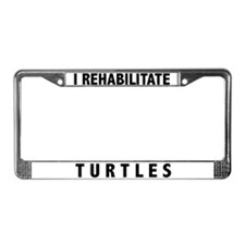 I Rehabilitate Turtles License Plate Frame
