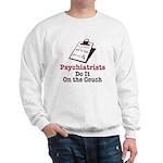 Funny Doctor Psychiatrist Sweatshirt