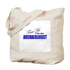 Trust Me I'm an Archaeologist Tote Bag