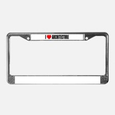 I Love Architecture License Plate Frame
