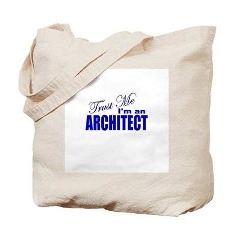 Trust Me I'm an Architect Tote Bag