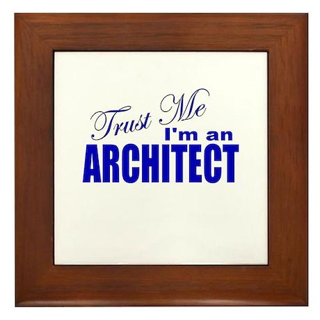 Trust Me I'm an Architect Framed Tile
