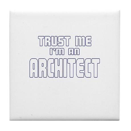 Trust Me I'm an Architect Tile Coaster