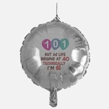 101 years.. but technically younger Balloon