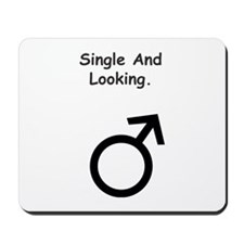 Male Single and Looking Mousepad