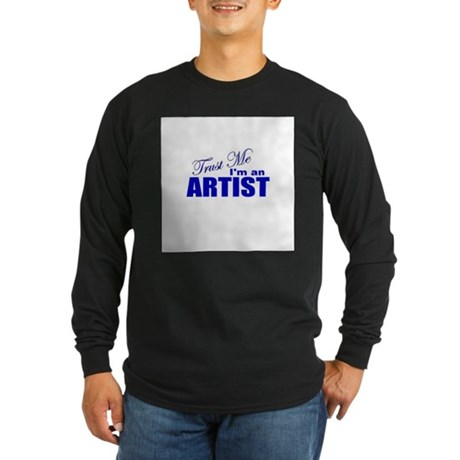 Trust Me I'm an Artist Long Sleeve Dark T-Shirt