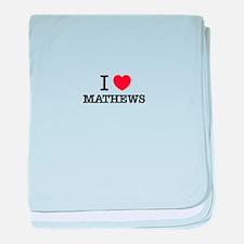 I Love MATHEWS baby blanket