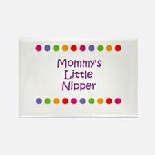 Mommy's Little Nipper Rectangle Magnet