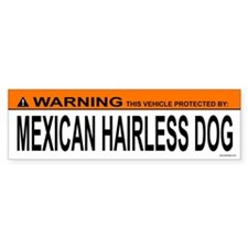 MEXICAN HAIRLESS DOG Bumper Bumper Sticker