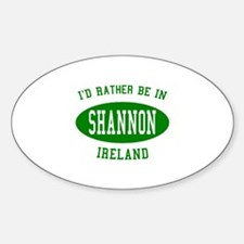 I'd Rather Be in Shannon, Ire Oval Decal