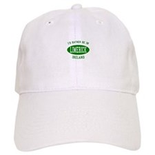 I'd Rather Be in Limerick, Ir Baseball Baseball Cap