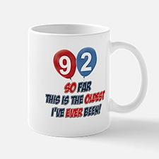 92 Oldest I've ever been Birthday Mug