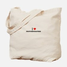 I Love PHOTOENGRAVERS Tote Bag