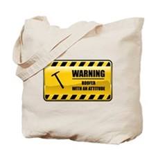 Warning Roofer Tote Bag