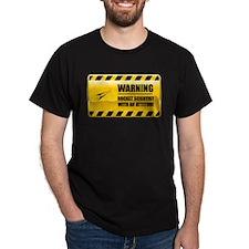 Warning Rocket Scientist T-Shirt