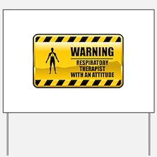 Warning Respiratory Therapist Yard Sign