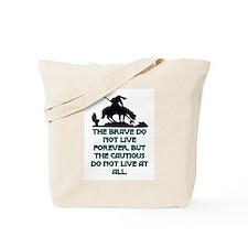 BRAVE LIVE FOREVER Tote Bag