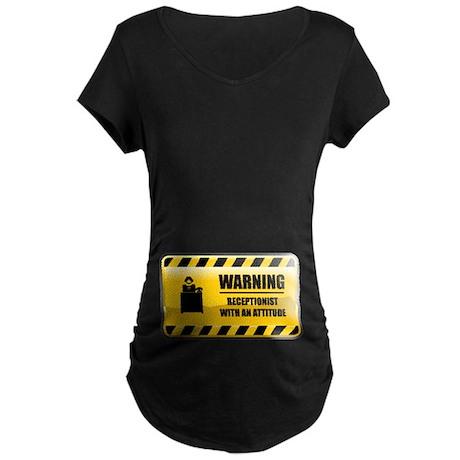 Warning Receptionist Maternity Dark T-Shirt