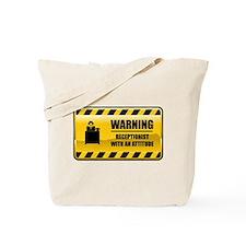 Warning Receptionist Tote Bag