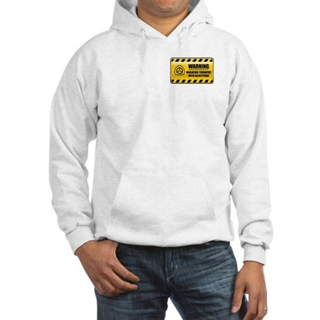 Warning Radiation Therapist Hooded Sweatshirt